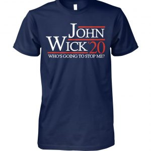 John wick 20 who's going to stop me unisex cotton tee