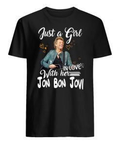 Just a girl in love with her jon bon jovi guy shirt