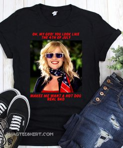 Legally blonde oh my god you look like the 4th of july shirt