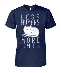 Less humans more cats unisex cotton tee
