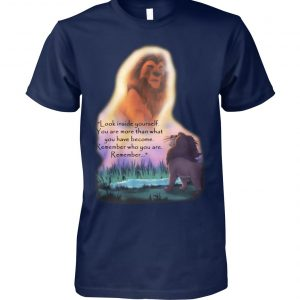 Look inside yourself you are more than what you have become the lion king unisex cotton tee