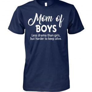 Mom of boys less drama than girls unisex cotton tee