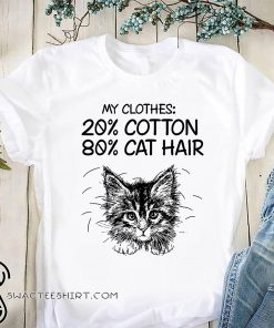 My clothes 20% cotton 80% cat hair shirt