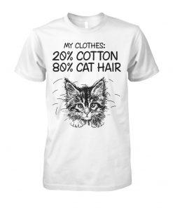 My clothes 20% cotton 80% cat hair unisex cotton tee
