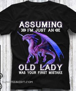 Purple dragon assuming I'm just an old lady was your first mistake shirt