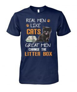 Real men like cats great men change litter box unisex cotton tee