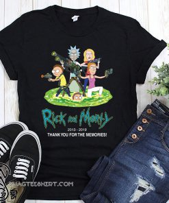 Rick and morty 2013-2019 thank you for the memories shirt