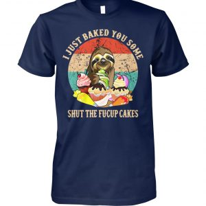 Sloth I just baked you some shut the fucup cakes vintage unisex cotton tee