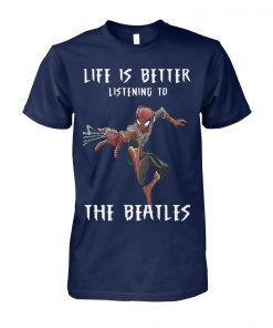 Spider man life is better listening to the beatles unisex cotton tee
