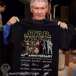Star wars 42nd anniversary 1977-2019 signatures shirt