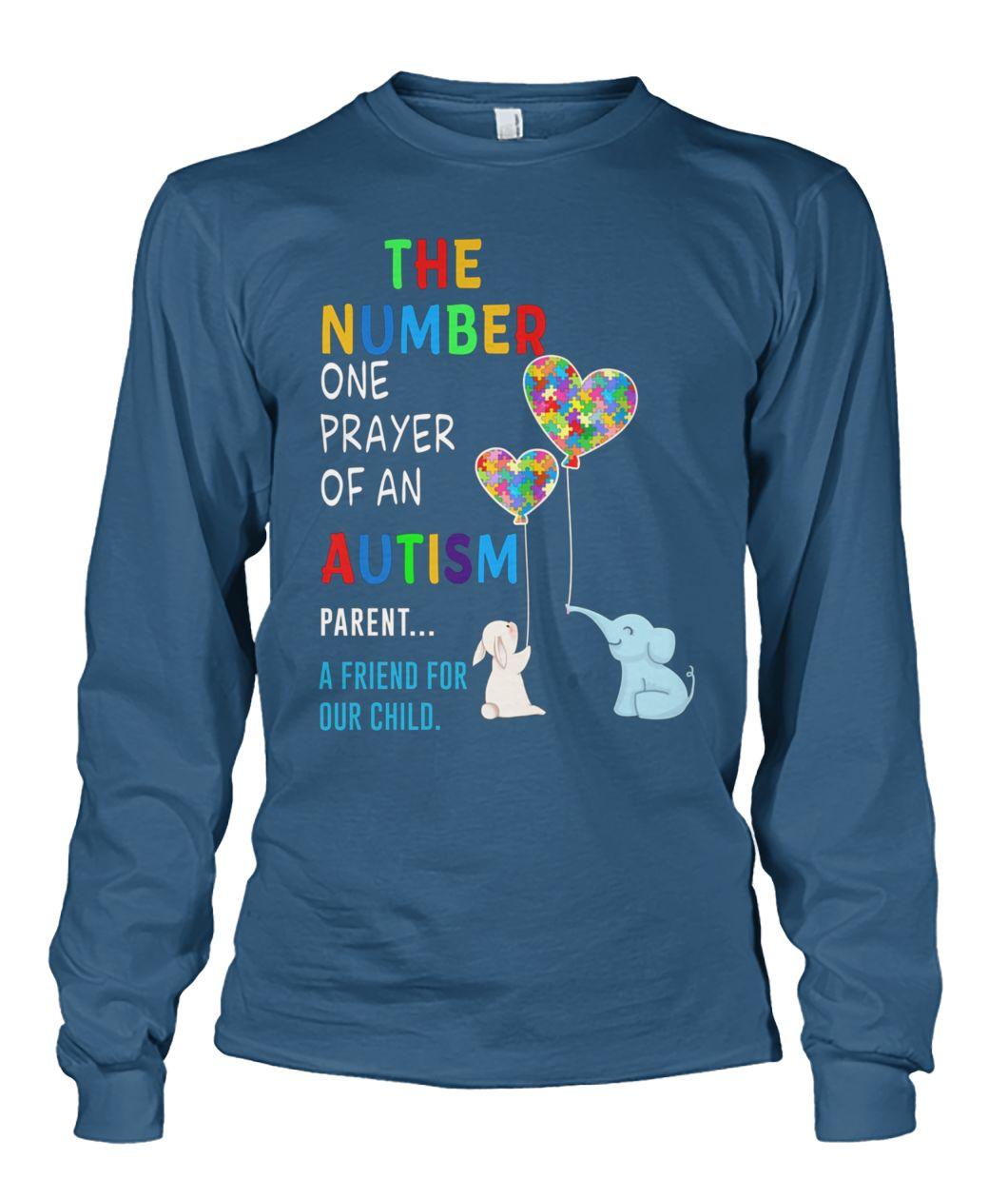 The number one prayer of an autism parent a friend for our child unisex long sleeve