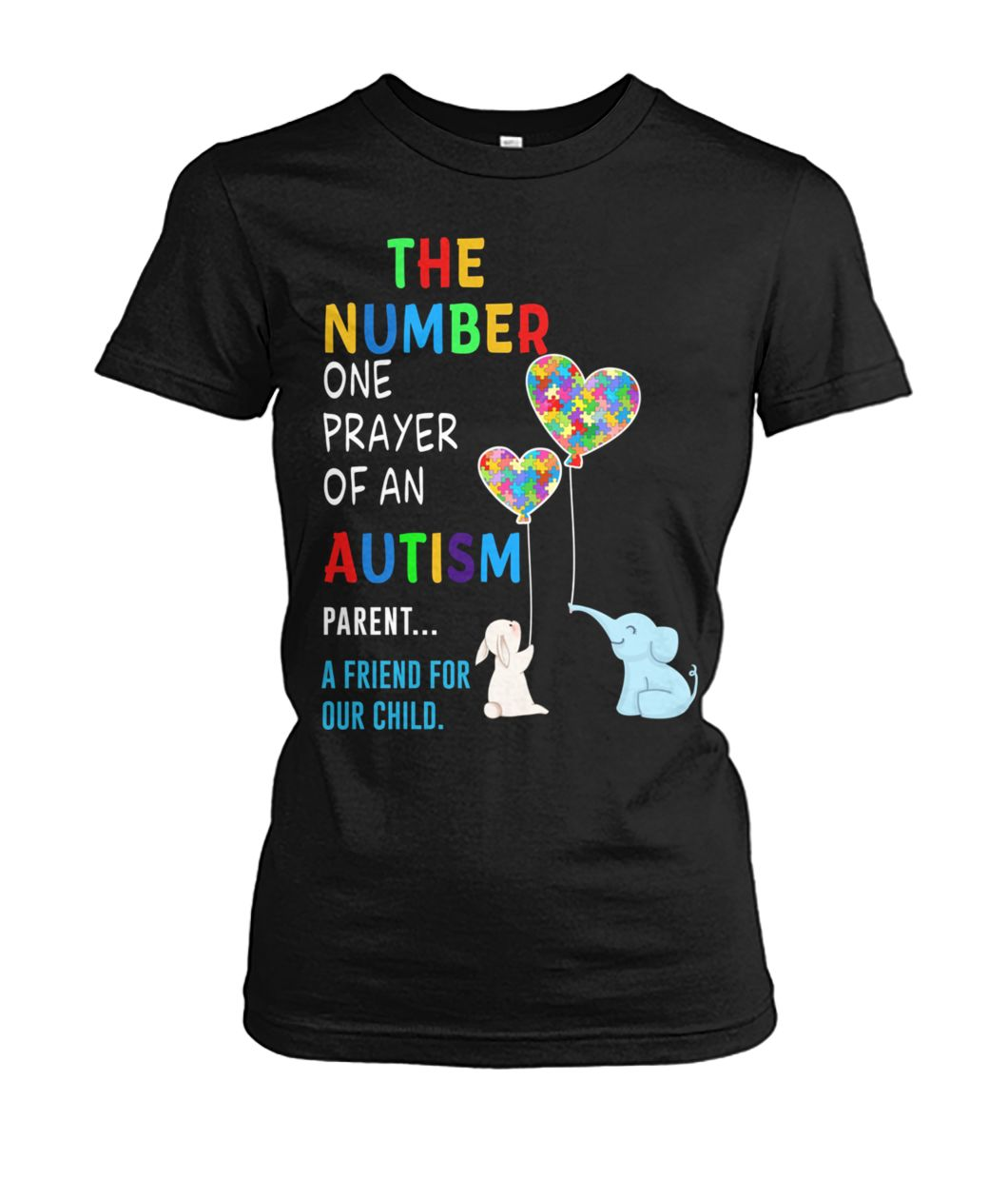 The number one prayer of an autism parent a friend for our child women's crew tee