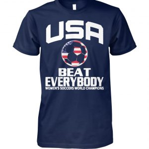 USA beat everybody women soccer world champions 2019 unisex cotton tee