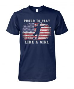 USA women soccer american flag proud to play like a girl unisex cotton tee