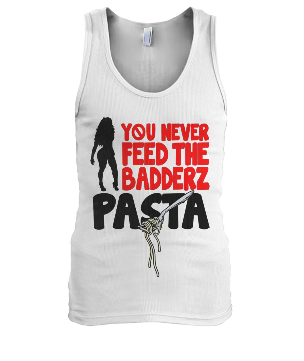 You never feed the badderz pasta men's tank top
