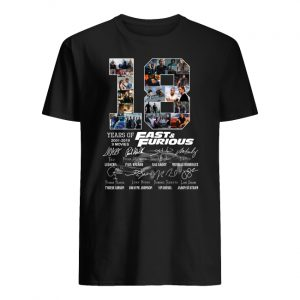 18 years of fast and furious 2001-2019 signatures men's shirt