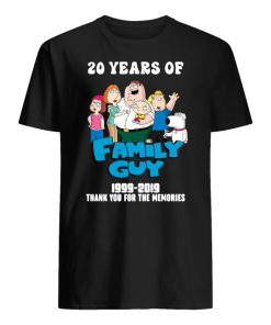20 years of family guy 1999-2019 thank you for the memories men's shirt