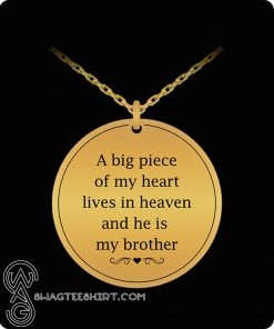 A big piece of my heart my brother necklace