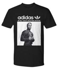 All day I dream about kelly severide adidas premium's tee