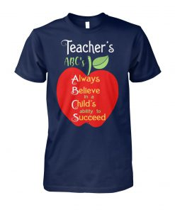 Apple teacher's abc's always believe in a child's ability to succeed unisex cotton tee
