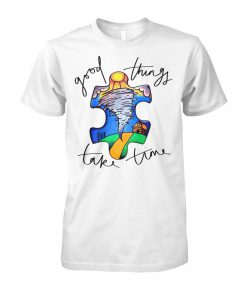 Autism awareness autism puzzle good things take time unisex cotton tee