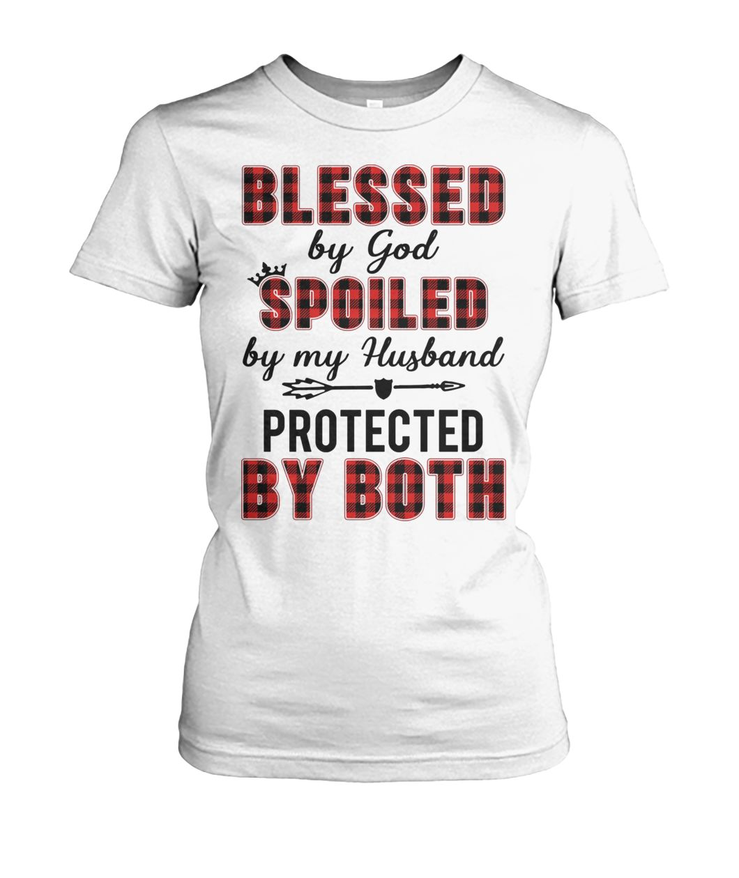 Blessed by god spoiled by my husband protected by both women's crew tee