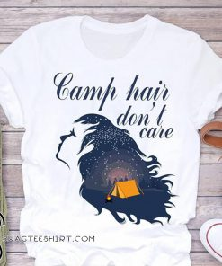 Camp hair don't care shirt
