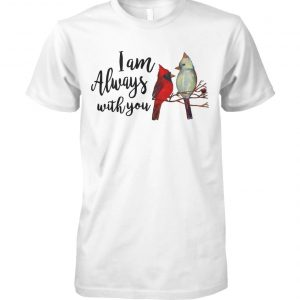 Cardinal birds I am always with you unisex cotton tee