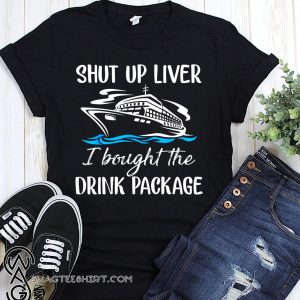 Cruise shut up liver I bought the drink package shirt