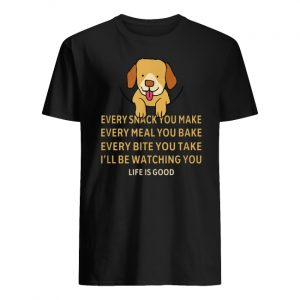 Dog life is good every snack you make men's shirt