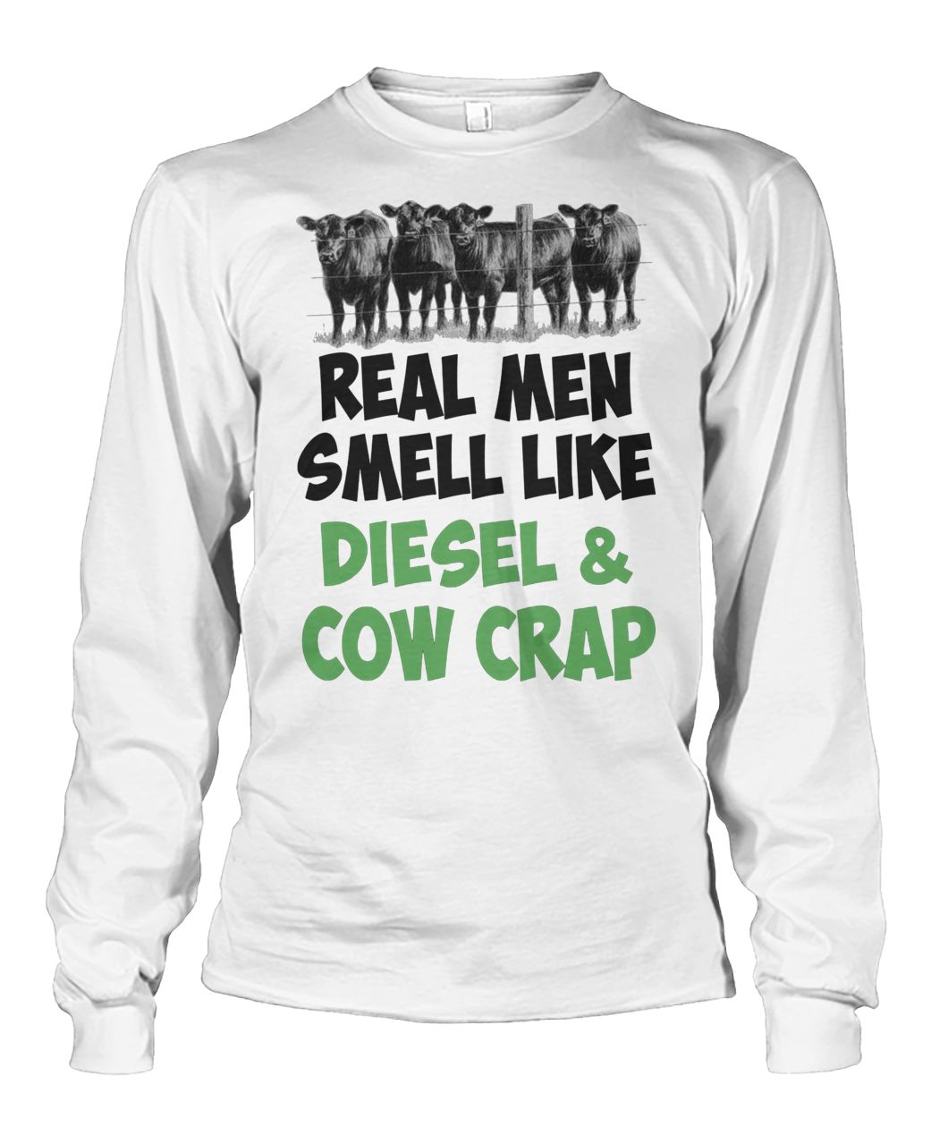 Famer real men smell like diesel and cow crap unisex long sleeve
