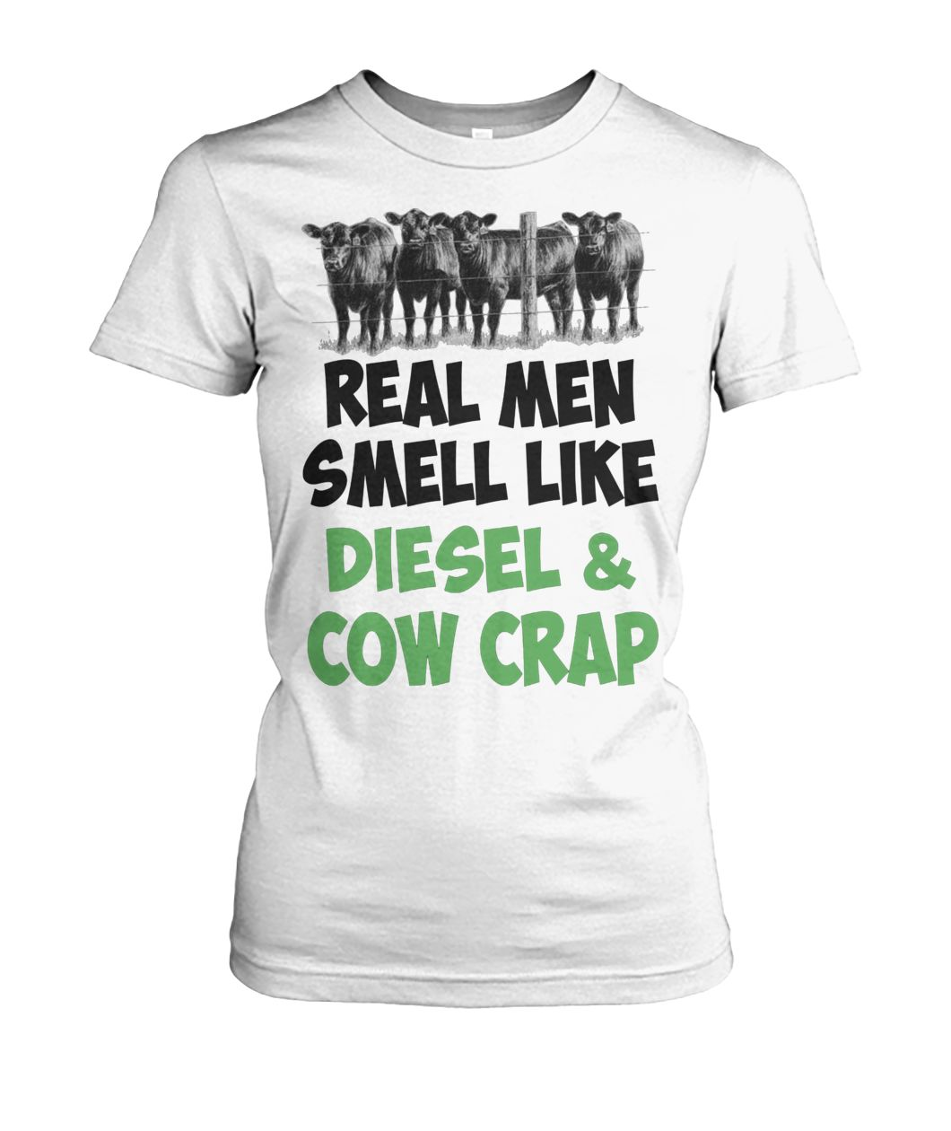 Famer real men smell like diesel and cow crap women's crew tee
