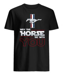 Ford mustang may the horse be with you men's shirt