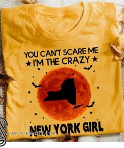 Halloween you can't scare me I'm the crazy new york girl shirt
