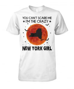 Halloween you can't scare me I'm the crazy new york girl unisex cotton tee