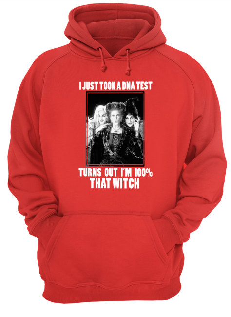 Hocus pocus I just took a DNA test turns out I'm 100% that witch hoodie