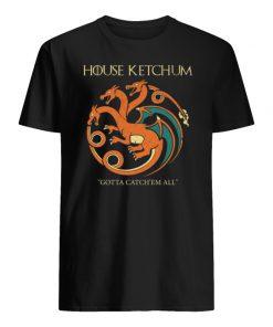 House ketchum gotta catch'em all men's shirt
