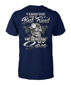 I asked god for a best friend he sent me my son unisex cotton tee