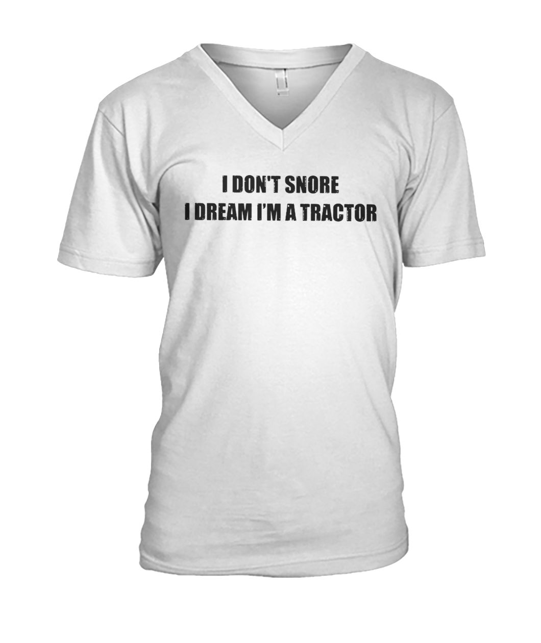 I don't snore I dream I'm a tractor mens v-neck