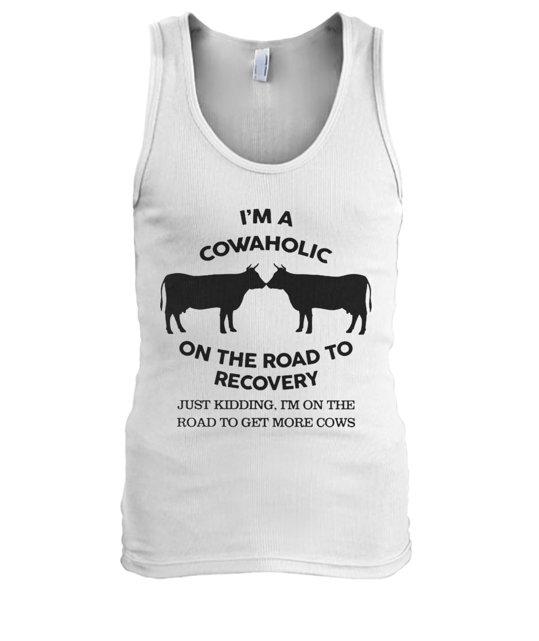 I'm a cowaholic on the road to recovery men's tank top
