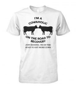 I'm a cowaholic on the road to recovery unisex cotton tee