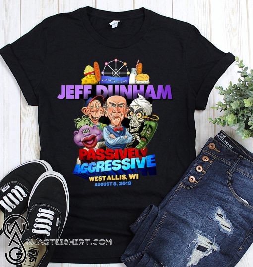 Jeff dunham passively aggressive bridgeport ct march 16 2019 shirt