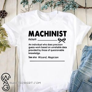 Machinist definition shirt