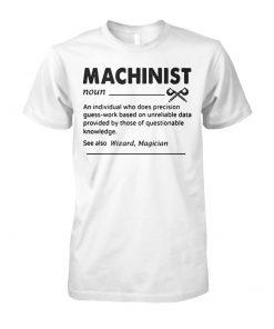 Machinist definition unisex cotton tee