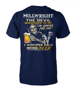 Millwright the devil whispered to me I'm coming for you unisex cotton tee