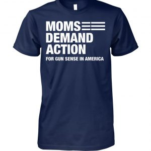 Moms demand action for gun sense in america unisex cotton tee