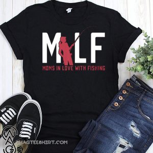 Moms in love with fishing shirt