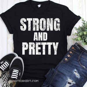 Motivation strong and pretty shirt