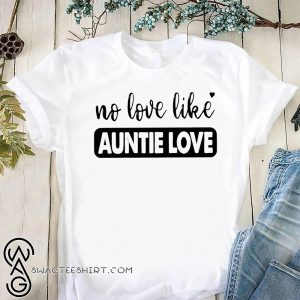 No love like auntie love shirt