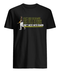 Oakland athletics ramon laureano don't mess with ramon men's shirt